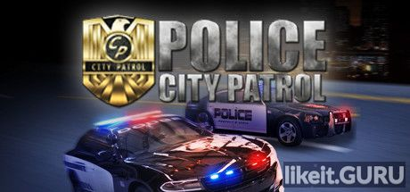 ✅ Download City Patrol: Police Full Game Torrent | Latest version [2020] Sport