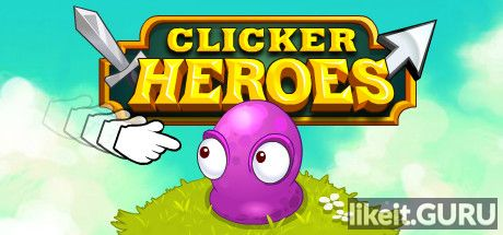 ✅ Download Clicker Heroes Full Game Torrent | Latest version [2020] RPG