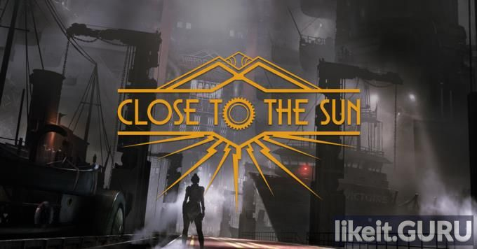✅ Download Close To The Sun Full Game Torrent | Latest version [2020] Adventure