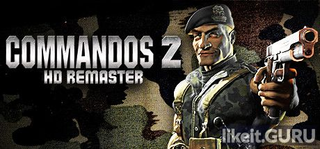 ❌ Download Commandos 2 - HD Remaster Full Game Torrent | Latest version [2020] Strategy