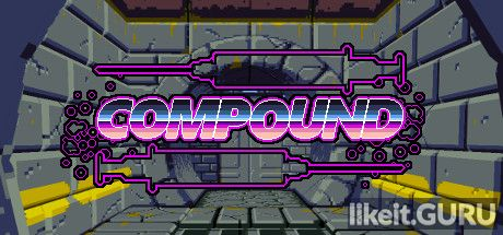 ❌ Download COMPOUND Full Game Torrent | Latest version [2020] VR