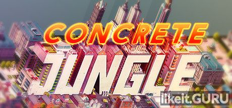 ✔️ Download Concrete Jungle Full Game Torrent | Latest version [2020] Strategy