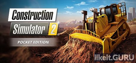 ✅ Download Construction Simulator 2 US - Pocket Edition Full Game Torrent | Latest version [2020] Simulator