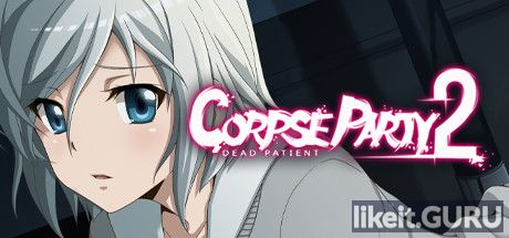 Download full game Corpse Party 2: Dead Patient on PC via torrent