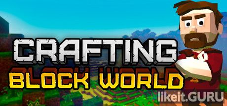 ✅ Download Crafting Block World Full Game Torrent | Latest version [2020] Arcade