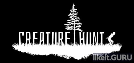 Download Creature Hunt full game via torrent on PC