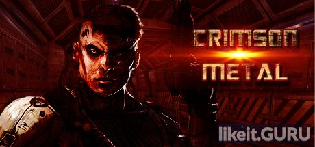 ✔️ Download CRIMSON METAL Full Game Torrent | Latest version [2020] Shooter