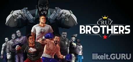 ✅ Download Cruz Brothers Full Game Torrent | Latest version [2020] Action