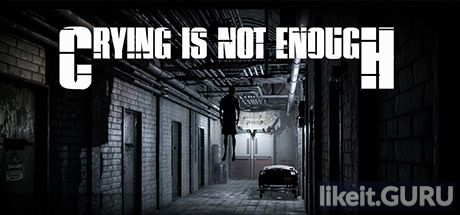 ✔️ Download Crying is not Enough Full Game Torrent | Latest version [2020] Adventure