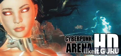 ✅ Download Cyberpunk Arena Full Game Torrent | Latest version [2020] Adventure