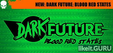 ✅ Download Dark Future: Blood Red States Full Game Torrent | Latest version [2020] Strategy