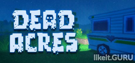 ✅ Download Dead Acres Full Game Torrent | Latest version [2020] RPG