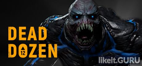 ✅ Download DEAD DOZEN Full Game Torrent | Latest version [2020] Shooter
