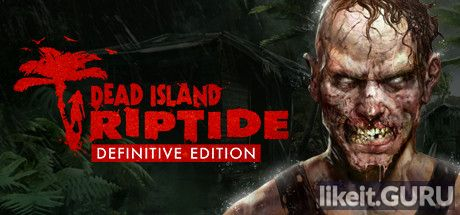✅ Download Dead Island: Riptide Full Game Torrent | Latest version [2020] Action