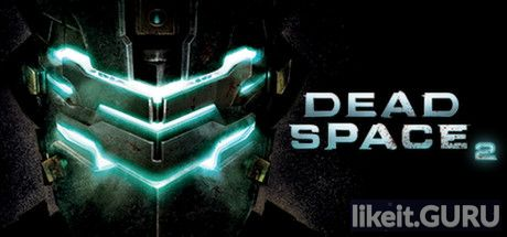 ✅ Download Dead Space 2 Full Game Torrent | Latest version [2020] Action \ Horror