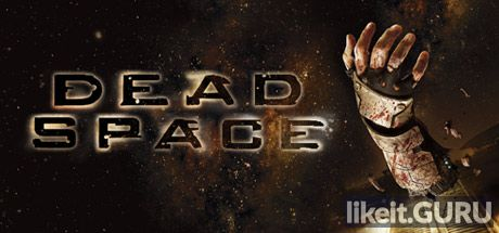 ✅ Download Dead Space Full Game Torrent | Latest version [2020] Action \ Horror