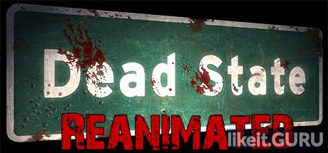 ✅ Download Dead State: Reanimated Full Game Torrent | Latest version [2020] RPG