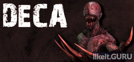 ✅ Download Deca Full Game Torrent | Latest version [2020] Action \ Horror