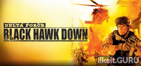 ✅ Download Delta Force: Black Hawk Down Full Game Torrent | Latest version [2020] Shooter