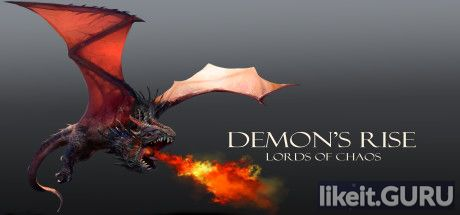 ✅ Download Demon's Rise - Lords of Chaos Full Game Torrent | Latest version [2020] RPG