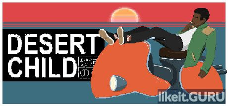 ✔️ Download Desert Child Full Game Torrent | Latest version [2020] Arcade