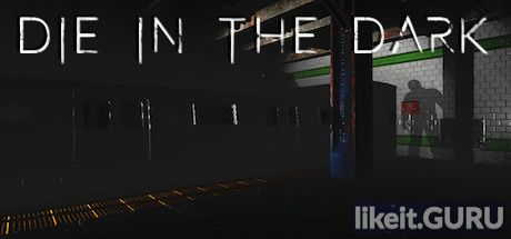 ✅ Download Die In The Dark Full Game Torrent | Latest version [2020] Adventure