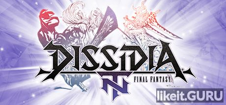 ✅ Download DISSIDIA FINAL FANTASY NT Full Game Torrent | Latest version [2020] Action
