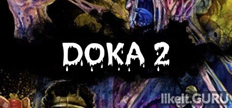 ✅ Download DOKA 2 KISHKI EDITION Full Game Torrent | Latest version [2020] Shooter