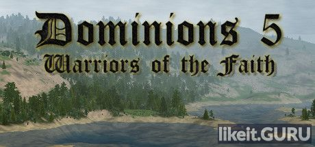 ✔️ Download Dominions 5 - Warriors of the Faith Full Game Torrent | Latest version [2020] Strategy