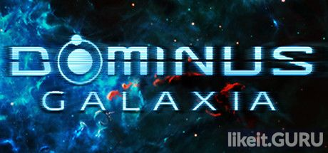 ❌ Download Dominus Galaxia Full Game Torrent | Latest version [2020] Strategy