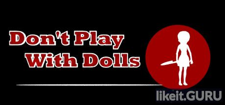 ✅ Download Don't Play With Dolls Full Game Torrent | Latest version [2020] Adventure