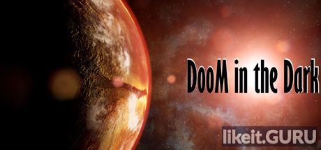 ✅ Download DooM in the Dark Full Game Torrent | Latest version [2020] Adventure