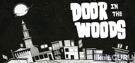 ✅ Download Door in the Woods Full Game Torrent | Latest version [2020] RPG