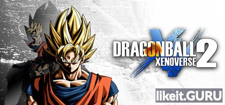 ✅ Download Dragon Ball: Xenoverse 2 Full Game Torrent | Latest version [2020] Action