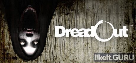 ❌ Download DreadOut Full Game Torrent | Latest version [2020] Adventure
