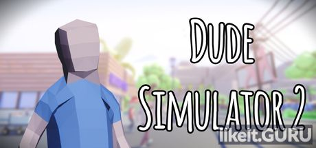 ✔️ Download Dude Simulator 2 Full Game Torrent | Latest version [2020] Adventure