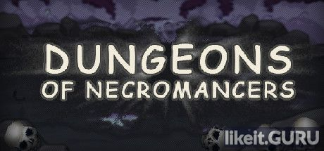✅ Download Dungeons of Necromancers Full Game Torrent | Latest version [2020] RPG