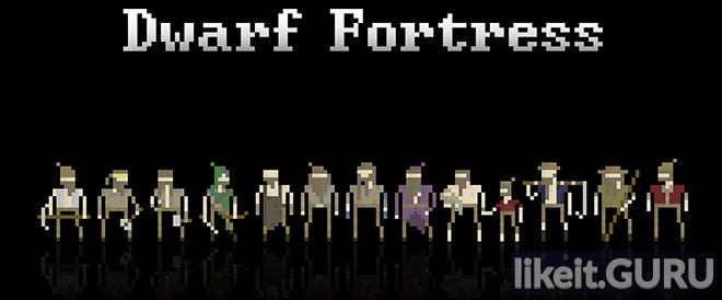 ✅ Download Dwarf Fortress Full Game Torrent | Latest version [2020] Simulator