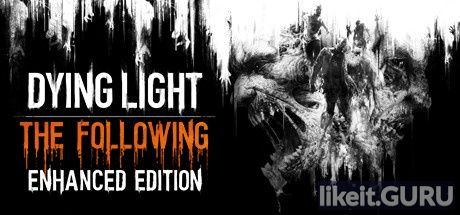 ✅ Download Dying Light: The Following Full Game Torrent | Latest version [2020] Action
