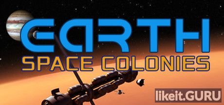 ✅ Download Earth Space Colonies Full Game Torrent | Latest version [2020] Simulator