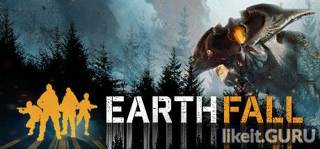 ✔️ Download Earthfall Full Game Torrent | Latest version [2020] Shooter