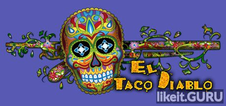 ✅ Download El Taco Diablo Full Game Torrent | Latest version [2020] Action