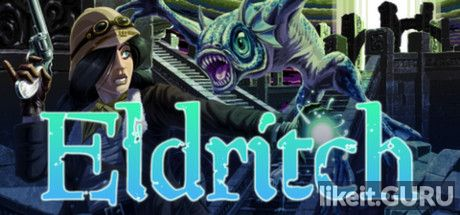 ✅ Download Eldritch Full Game Torrent | Latest version [2020] RPG