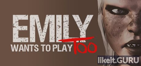 ✔️ Download Emily Wants to Play Too Full Game Torrent | Latest version [2020] Action \ Horror