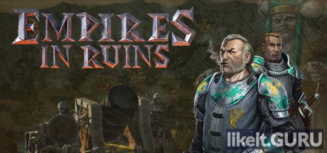 ✅ Download Empires in Ruins Full Game Torrent | Latest version [2020] Simulator