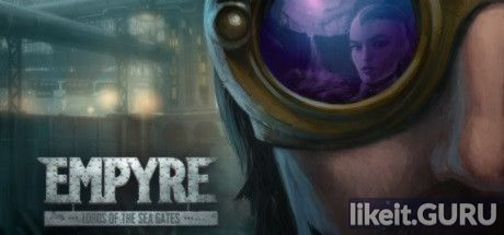 ✔️ Download EMPYRE: Lords of the Sea Gates Full Game Torrent | Latest version [2020] RPG