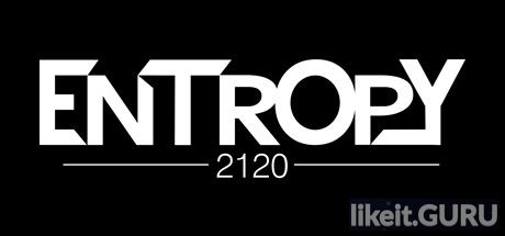 ✅ Download Entropy 2120 Full Game Torrent | Latest version [2020] Shooter