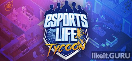 ✅ Download Esports Life Tycoon Full Game Torrent | Latest version [2020] Simulator