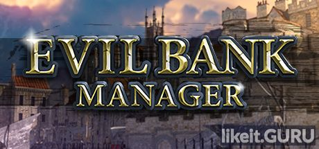 Download full game Evil Bank Manager via torrent on PC