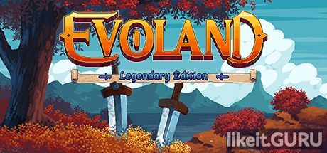 ✅ Download Evoland Legendary Edition Full Game Torrent | Latest version [2020] RPG